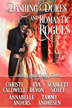 Dashing Dukes and Romantic Rogues: A Regency Collection