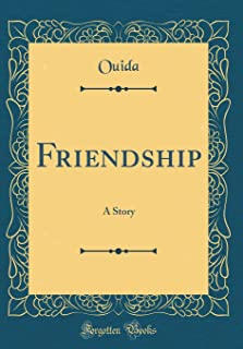 Friendship: A Story (Classic Reprint)
