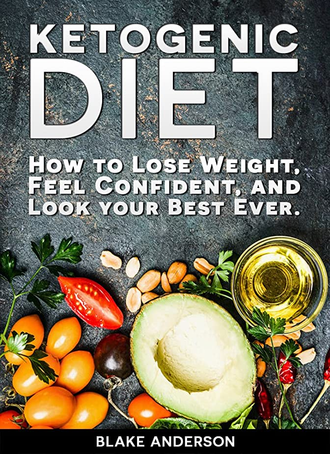 Ketogenic Diet: How to Lose Weight, Feel Confident, and Look your Best Ever.: (Low carb. recipes for ketogenic cleanse and keto clarity) (English Edition)