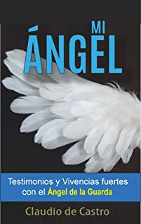 """MI ÁNGEL: Testimonios y Vivencias FUERTES con el """"ÁNGEL de la GUARDA"""" (Soy catolico nº 4)"""