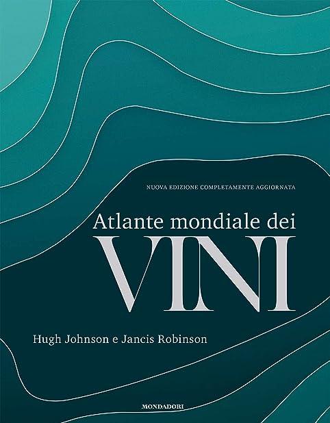 Atlante mondiale dei vini. nuova ediz. (italiano) copertina rigida - mondadori electa 978-8891827050