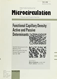 Functional Capillary Density: Active and Passive Determinants: Satellite Symposium to the Meeting of the Microcirculatory Society, Newport Beach, ... Microcirculation  Clinical and Experimental)