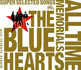 THE BLUE HEARTS 30th ANNIVERSARY ALL TIME MEMORIALS ~SUPER SELECTED SONGS~【CD3枚組通常盤】...