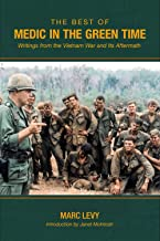 The Best of Medic in the Green Time: Writings from the Vietnam War and Its Aftermath