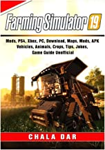 Farming Simulator 19, Mods, PS4, Xbox, PC, Download, Maps, Mods, APK, Vehicles, Animals, Crops, Tips, Jokes, Game Guide Unofficial