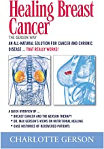 Healing Breast Cancer - The Gerson Way