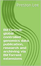 BitTorious: global controlled genomics data publication, research and archiving via BitTorrent extensions