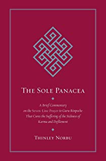 The Sole Panacea: A Brief Commentary on the Seven-Line Prayer to Guru Rinpoche That Cures the Suffering of the Sickness of Karma and Defilement