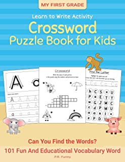 My First Grade Learn to Write Activity, Crossword Puzzle Book for Kids: Can You Find the Words? 101 Fun And Educational Vo...