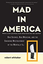 Mad in America: Bad Science, Bad Medicine, and the Enduring Mistreatment of the Mentally Ill (English Edition)