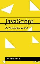 JavaScript - As novidades do ES6: Guia prático para dominar as novidades do JavaScript