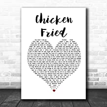 Chicken Fried White Heart Song Lyric Quote Music Poster Gift Present Art Print