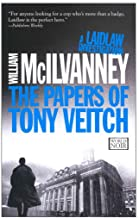 [(The Papers of Tony Veitch)] [By (author) William McIlvanney] published on (September, 2014)