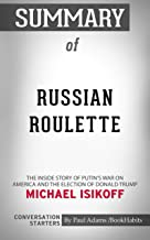 Summary of Russian Roulette: The Inside Story of Putin's War on America and the Election of Donald Trump | Conversation Starters