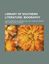 Library of Southern Literature (Volume 10); Biography