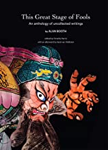 This Great Stage of Fools: An anthology of uncollected writings