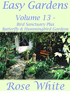Easy Gardens Volume 13 – Bird Sanctuary Plus Butterfly and Hummingbird Gardens