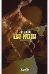 Or noir: Dystopie post-apocalyptique Format Kindle
