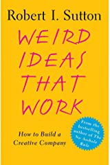 Weird Ideas That Work: 11 1/2 Practices for Promoting, Managing, and Sustaining Innovation Kindle Edition