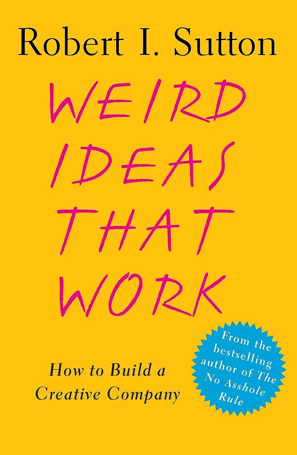 満了おしゃれな幻想Weird Ideas That Work: 11 1/2 Practices for Promoting, Managing, and Sustaining Innovation (English Edition)