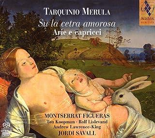 Merula: Arie E Capricci ; Figueras, Koopman, Lislevand, Lawrence-King - Savall
