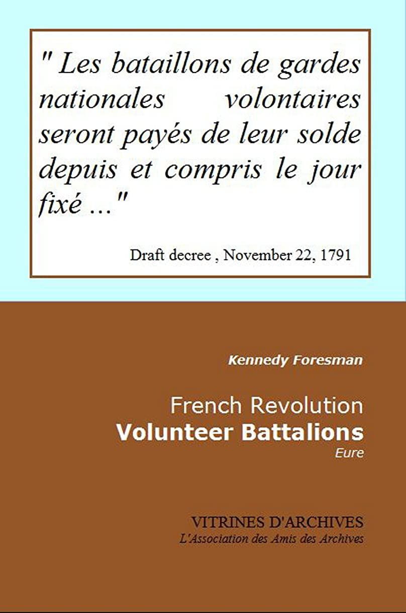 French Revolution - Volunteer Battalions: Eure (Vitrines d'Archives Book 92) (English Edition)