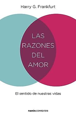 Las razones del amor: El sentido de nuestras vidas (Contextos) (Spanish Edition)
