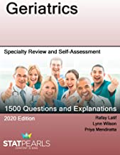 Geriatrics: Specialty Review and Self-Assessment (StatPearls Review Series Book 136)