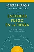 Encender fuego en la tierra: Anunciar el Evangelio en un mundo secularizado (Mundo y Cristianismo) (Spanish Edition)