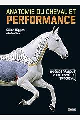 Anatomie du cheval et performance: Un guide pratique pour connaître son cheval Broché