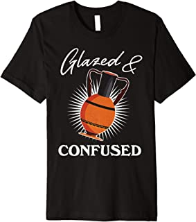 Glazed and Confused Funny Pottery Gift Design Idea Premium T-Shirt
