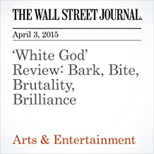 'White God' Review: Bark, Bite, Brutality, Brilliance