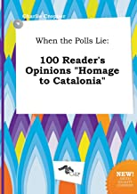 When the Polls Lie: 100 Reader's Opinions Homage to Catalonia