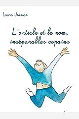 L'article et le nom, inséparables copains: Initiation ludique à la grammaire française (Les Aventuriers des mots t. 3) Format Kindle