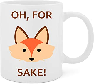 Oh For Fox Sake - 11 Oz White Ceramic Glossy Mug With Large C-handle (Microwave and Dishwasher Safe)