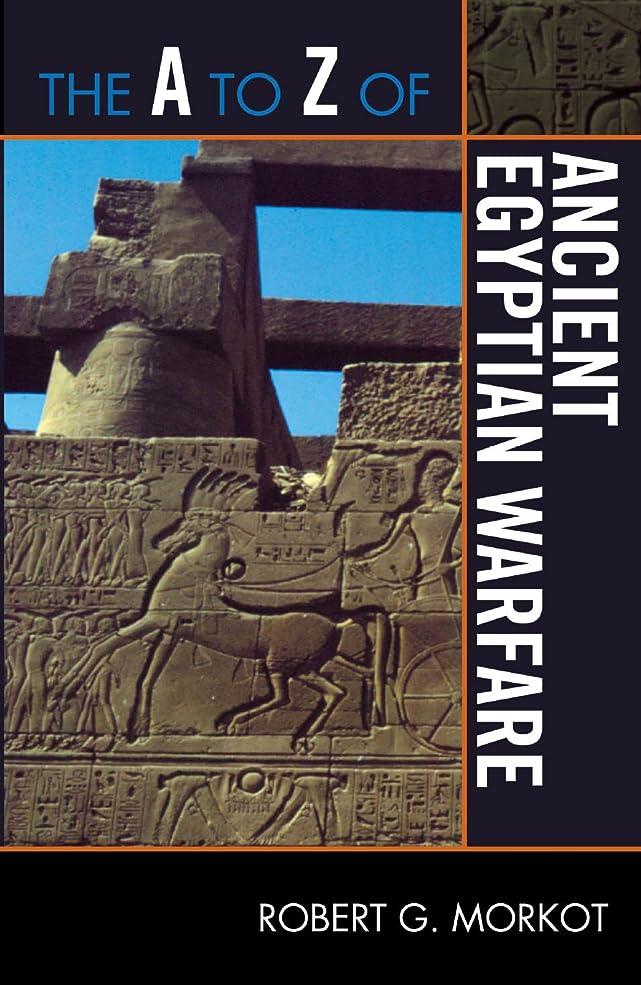 王族素子器具The A to Z of Ancient Egyptian Warfare (The A to Z Guide Series Book 196) (English Edition)