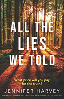 All the Lies We Told: An unputdownable and emotional page-turner full of suspense