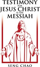 Testimony for Jesus Christ Is the Messiah: The Living Son of God