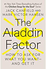 The Aladdin Factor: How to Ask for What You Want--and Get It Kindle Edition