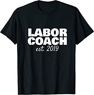 Labor Coach Childbirth Doula Expectant Dad Mom T Shirt 2019