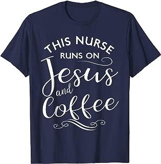 This Nurse Runs On Jesus And Coffee Shirt Funny Nursing Love