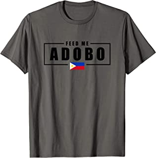 Feed Me Adobo Philippines Filipino Shirt