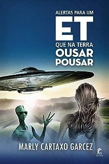 Alertas Para Um ET Que Na Terra Ousar Pousar (Portuguese Edition)
