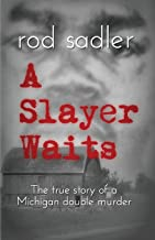 A Slayer Waits: The true story of a Michigan double murder