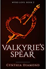 Valkyrie's Spear (Wyrd Love Book 2) Kindle Edition