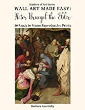 Wall Art Made Easy: Pieter Bruegel the Elder: 30 Ready to Frame Reproduction Prints (Masters of Art)