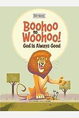 Boohoo to Woohoo!: God Is Always Good (Best of Buddies) Kindle Edition