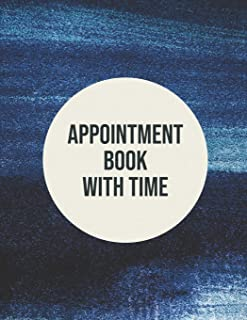 Appointment Book with Time: Undated Daily Hourly Planner Appointment Notebook with Time Slots (Volume 9)