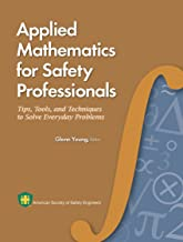 Applied Mathematics for the Safety Professional: Tips, Tools, and Techniques to Solve Everyday Problems