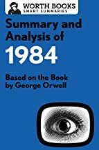 Summary and Analysis of 1984: Based on the Book by George Orwell (Smart Summaries)
